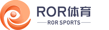 ROR体育-ROR体育app